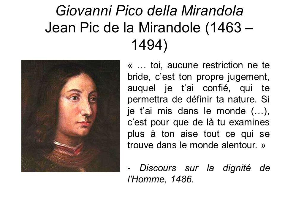 Giovanni Pico della Mirandola Jean Pic de la Mirandole (1463 – 1494)
