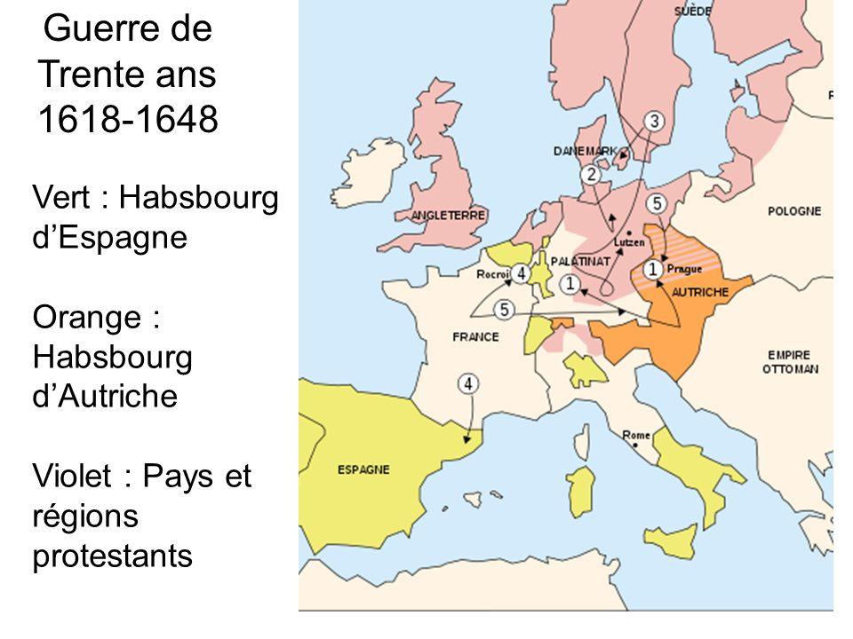 Guerre de Trente ans 1618-1648 Vert : Habsbourg d'Espagne