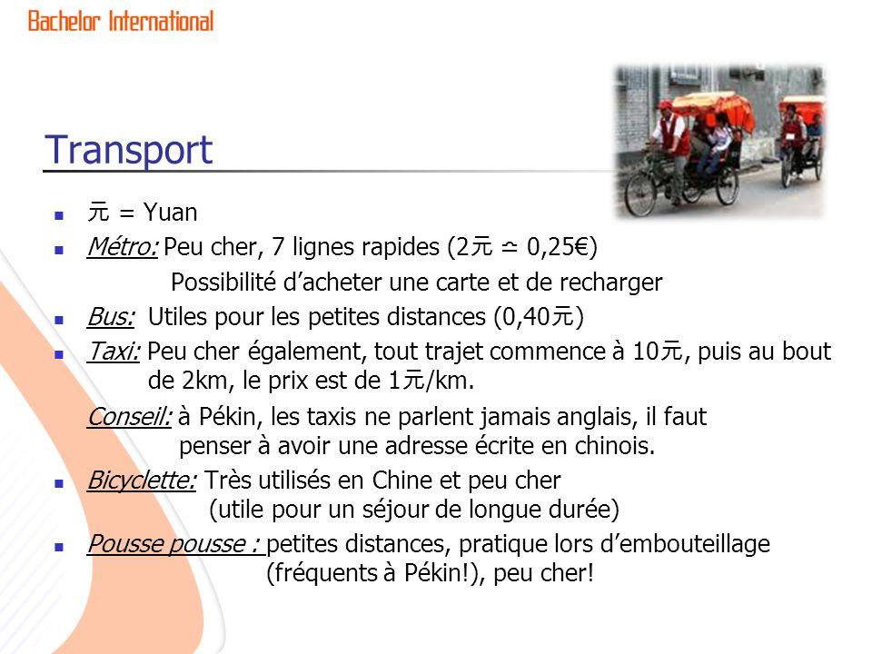 Transport 元 = Yuan Métro: Peu cher, 7 lignes rapides (2元 ≏ 0,25€)