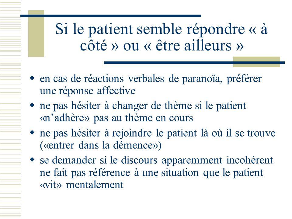 Si le patient semble répondre « à côté » ou « être ailleurs »