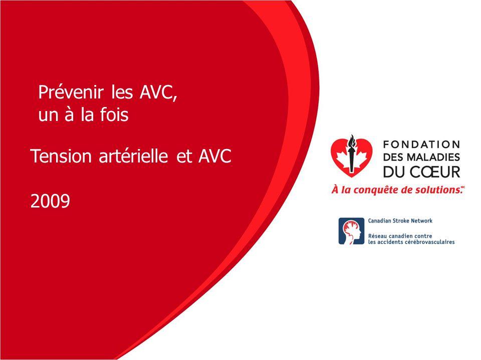 Prévenir les AVC, un à la fois Tension artérielle et AVC 2009