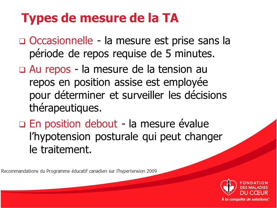 Types de mesure de la TA Occasionnelle - la mesure est prise sans la période de repos requise de 5 minutes.