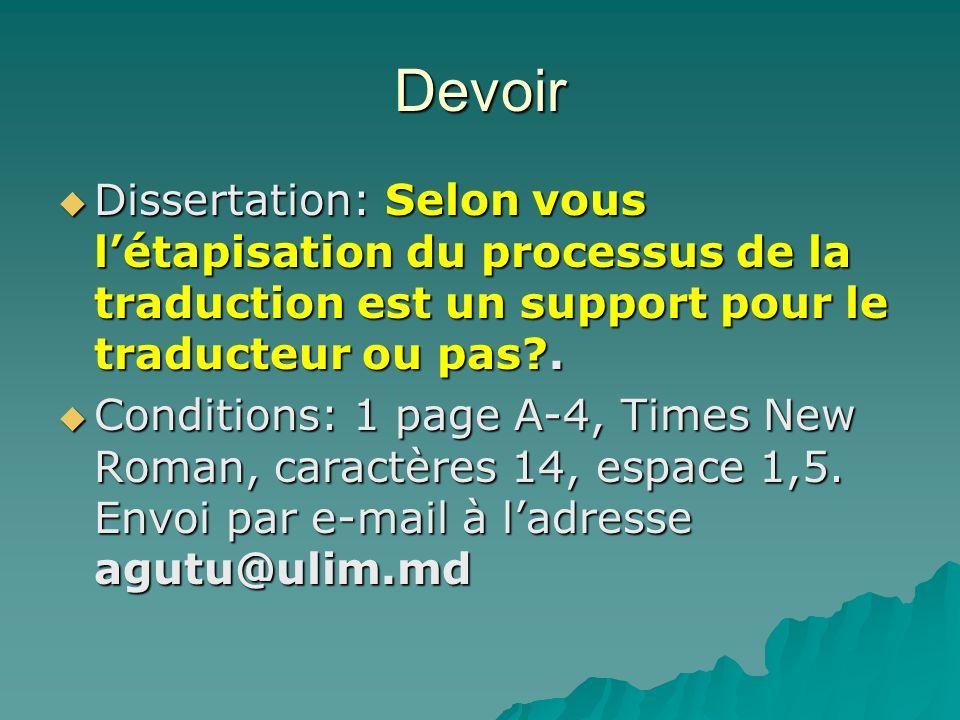 Devoir Dissertation: Selon vous l'étapisation du processus de la traduction est un support pour le traducteur ou pas .