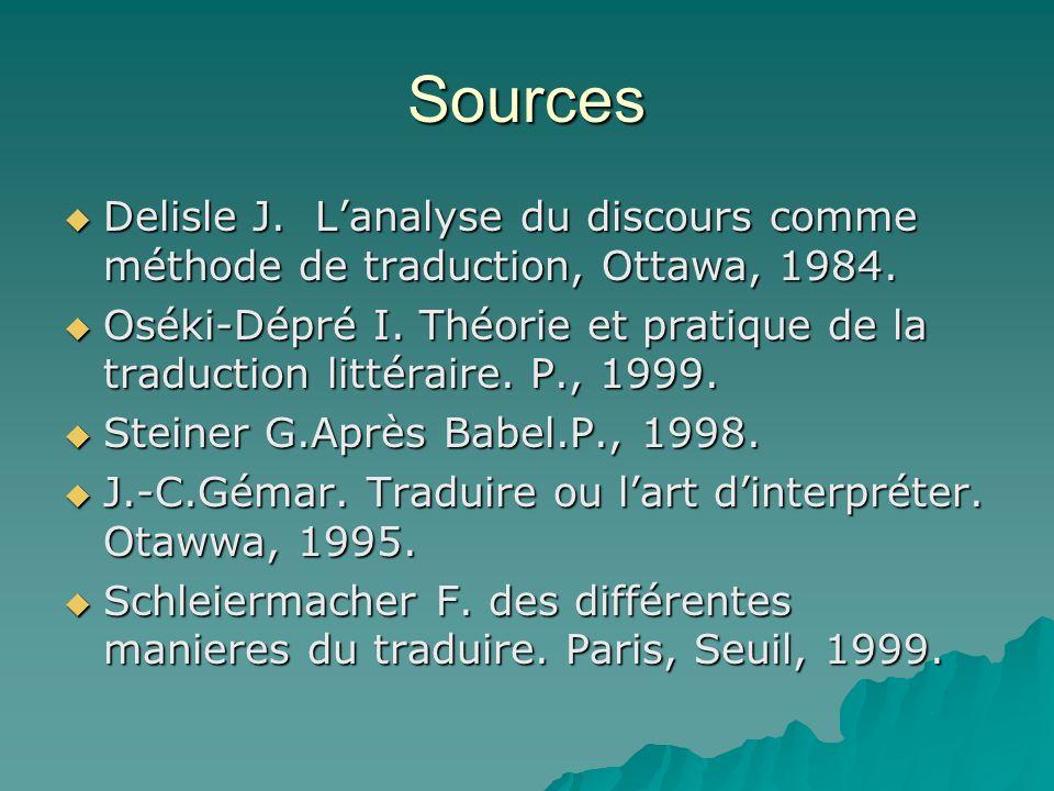 Sources Delisle J. L'analyse du discours comme méthode de traduction, Ottawa, 1984.