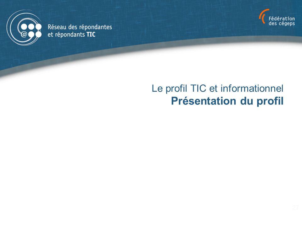 Le profil TIC et informationnel Présentation du profil