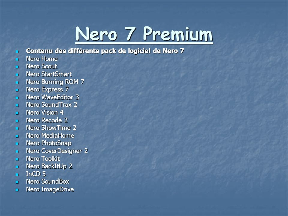 Nero 7 Premium Contenu des différents pack de logiciel de Nero 7