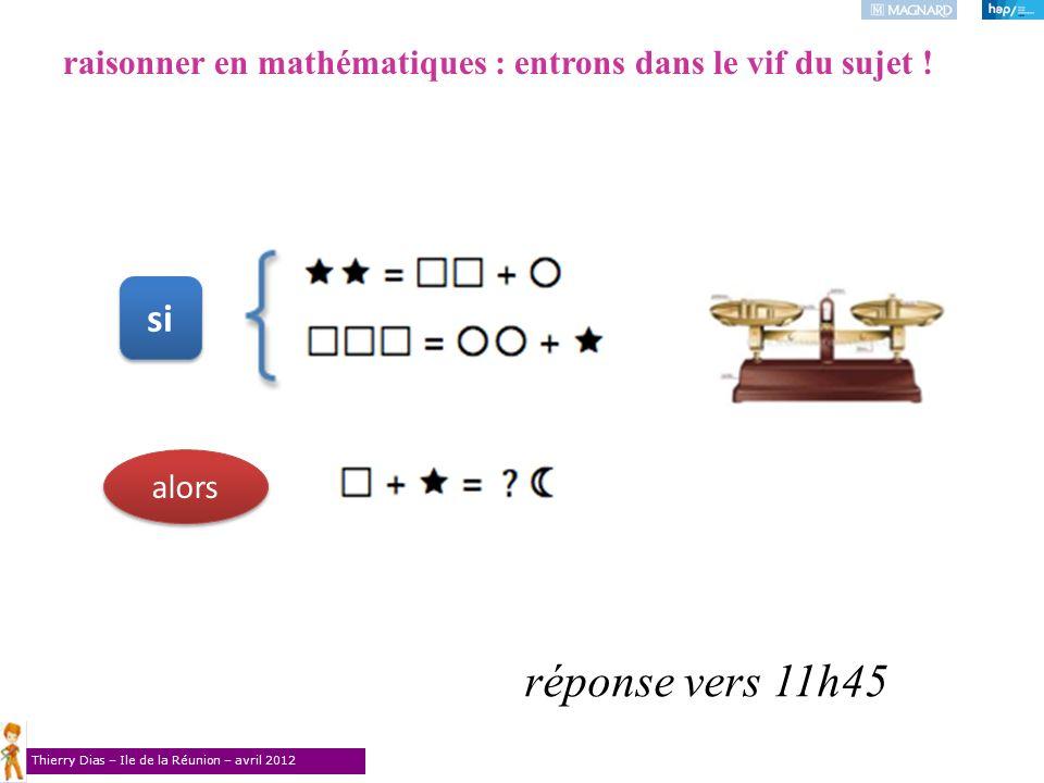 raisonner en mathématiques : entrons dans le vif du sujet !