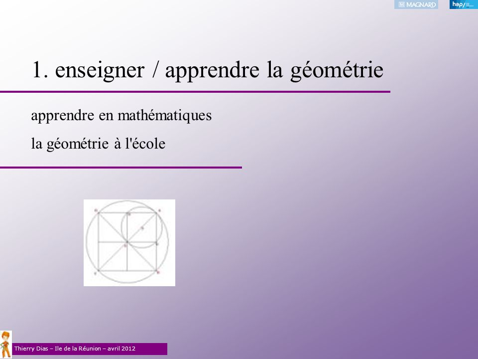 1. enseigner / apprendre la géométrie