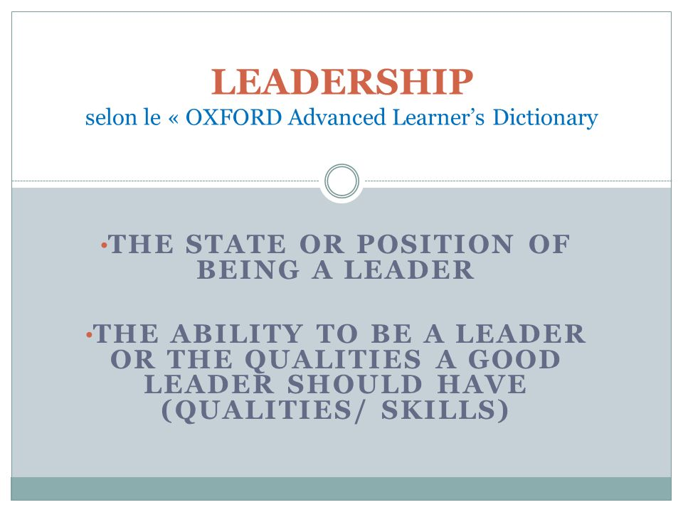 LEADERSHIP selon le « OXFORD Advanced Learner's Dictionary