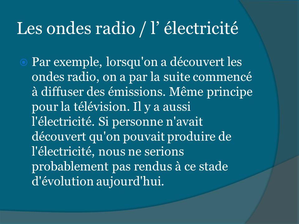 Les ondes radio / l' électricité