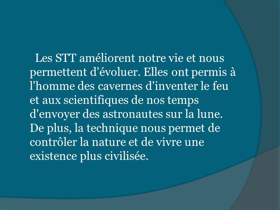 Les STT améliorent notre vie et nous permettent d évoluer