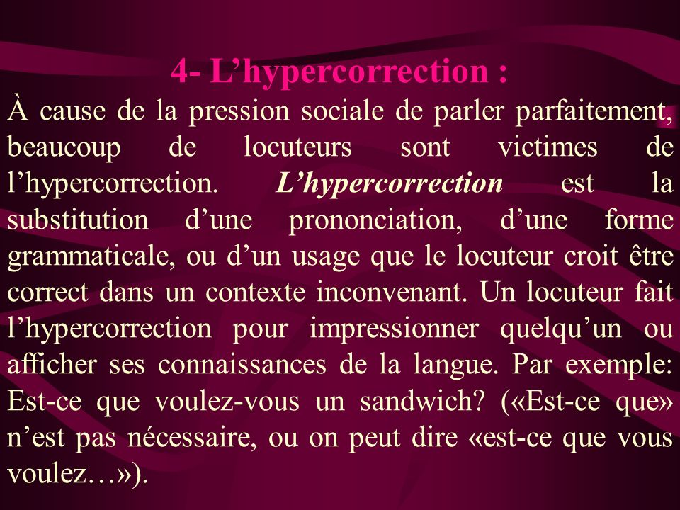 4- L'hypercorrection :