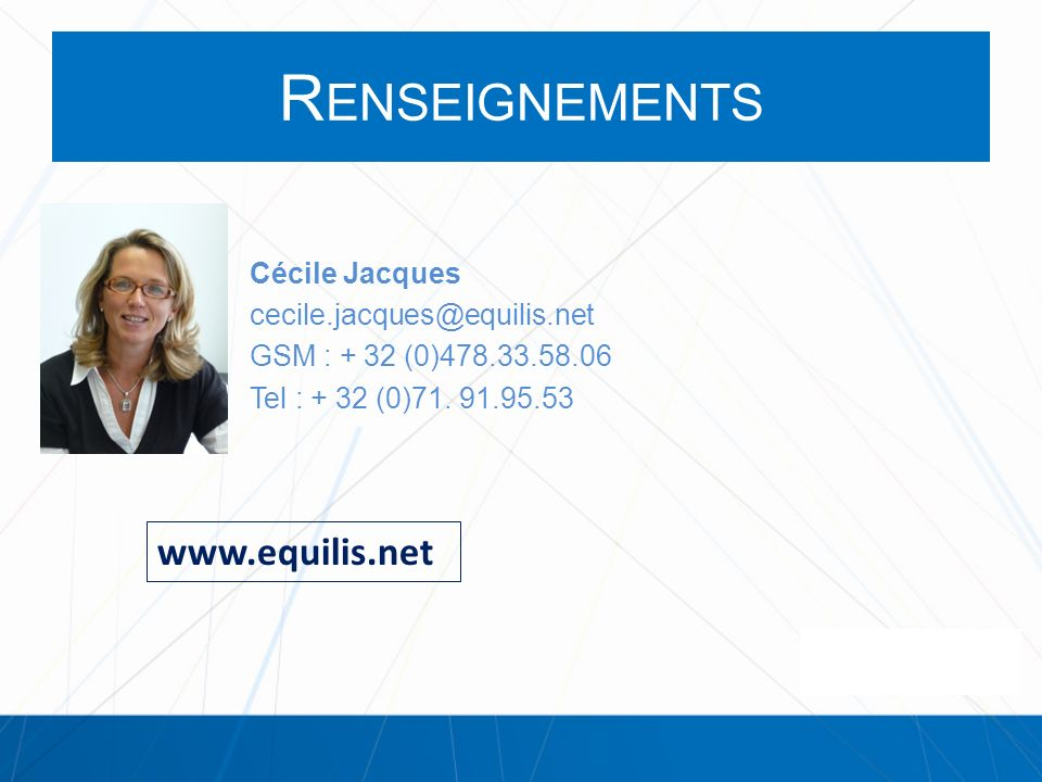 Renseignements www.equilis.net Cécile Jacques