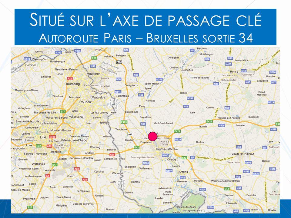 Situé sur l'axe de passage clé Autoroute Paris – Bruxelles sortie 34