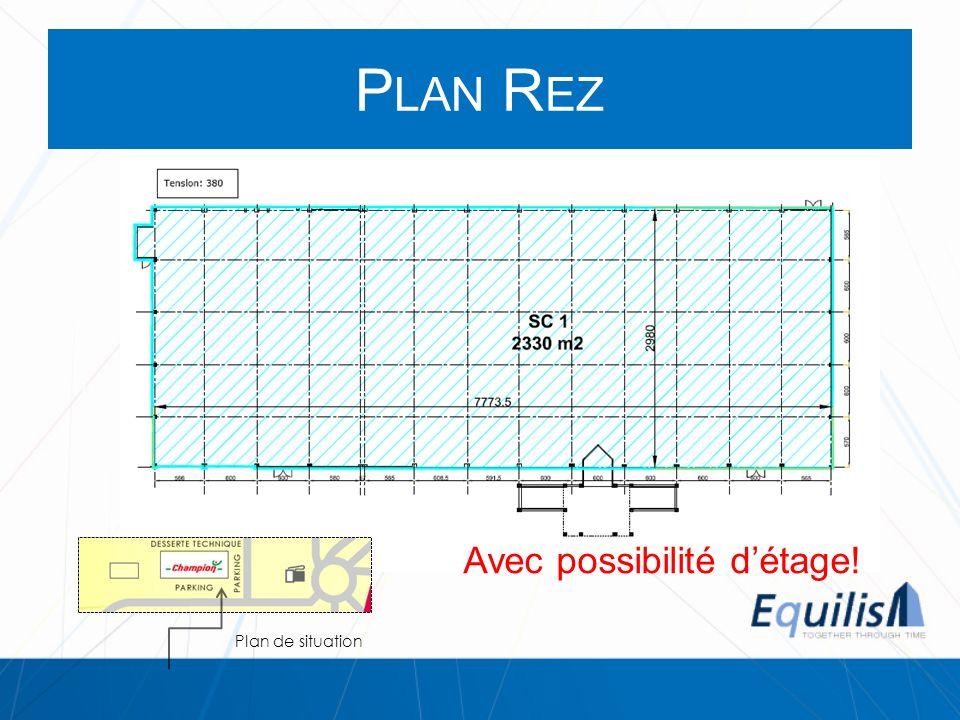 Plan Rez Avec possibilité d'étage! Plan de situation