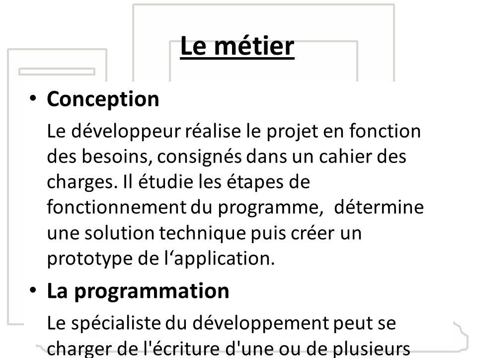 Le métier Conception La programmation L application