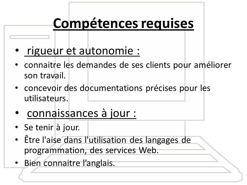 Compétences requises rigueur et autonomie : connaissances à jour :
