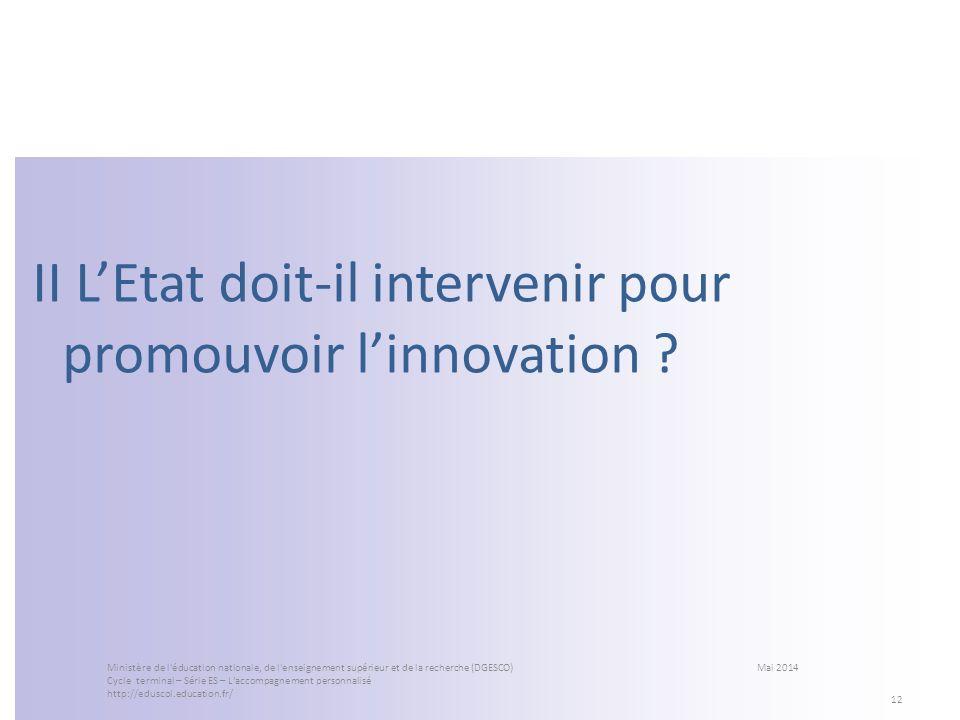 II L'Etat doit-il intervenir pour promouvoir l'innovation