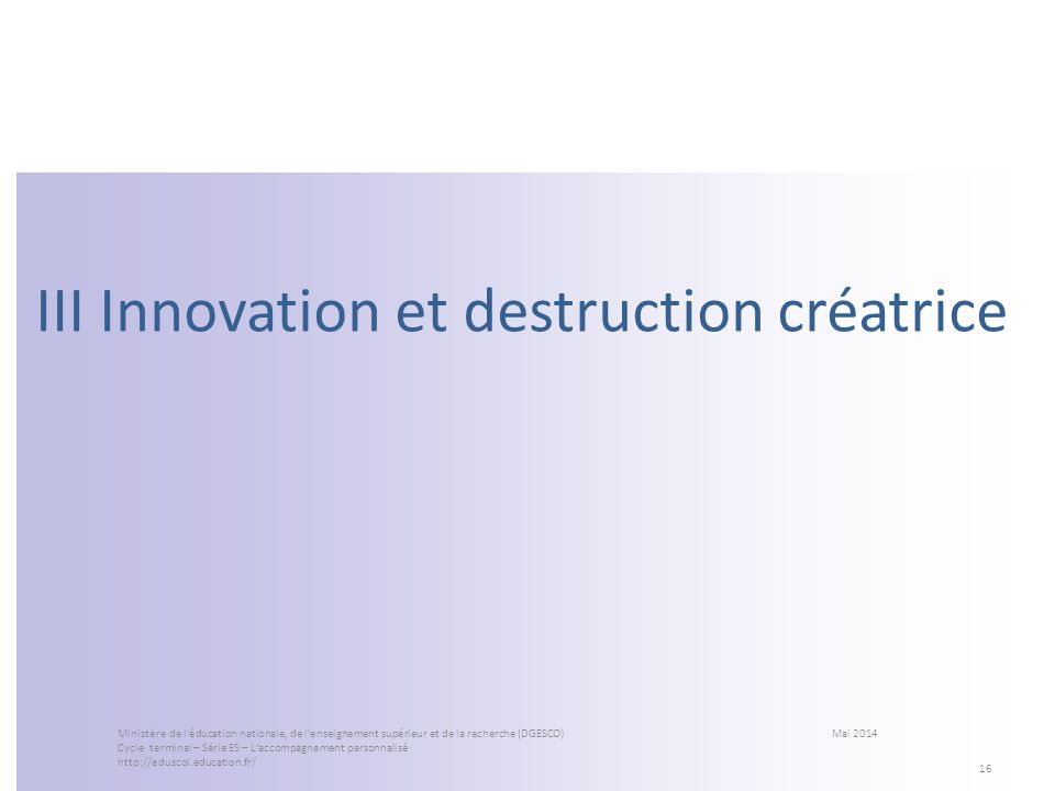 III Innovation et destruction créatrice