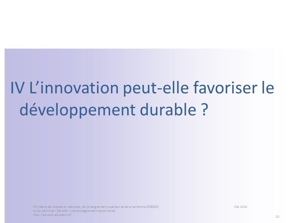 IV L'innovation peut-elle favoriser le développement durable