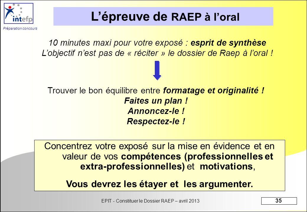 L'épreuve de RAEP à l'oral Vous devrez les étayer et les argumenter.