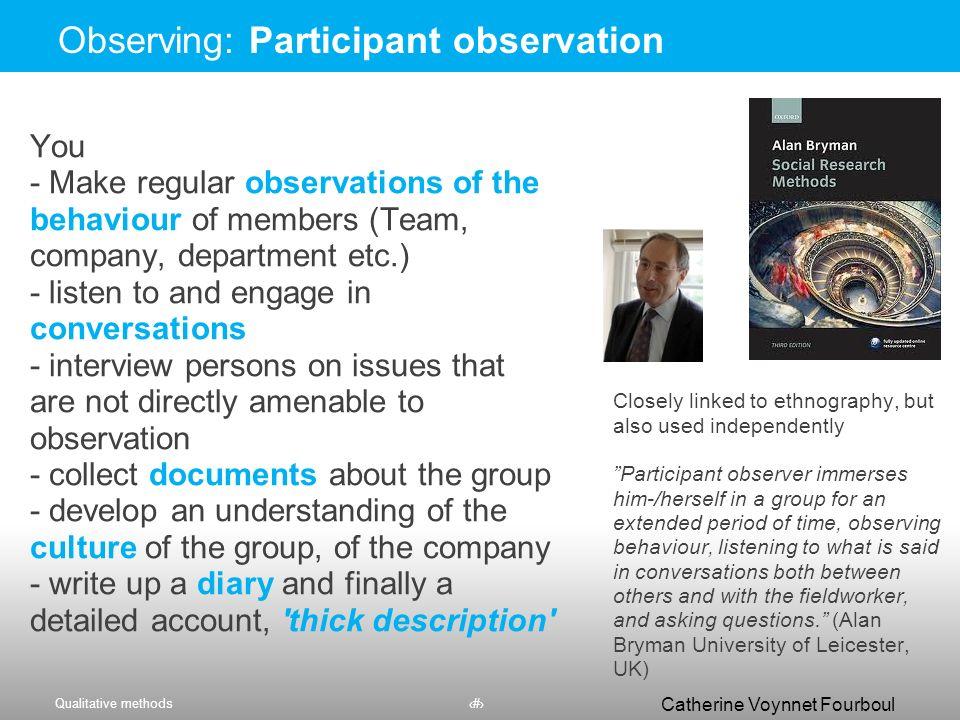 Observing: Participant observation