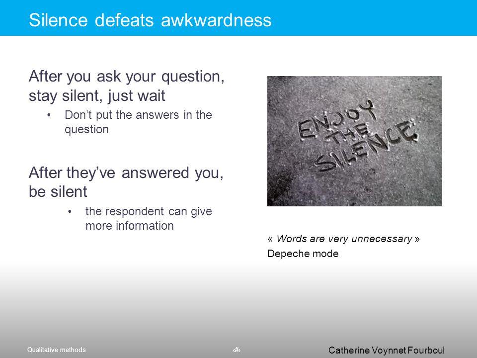 Silence defeats awkwardness