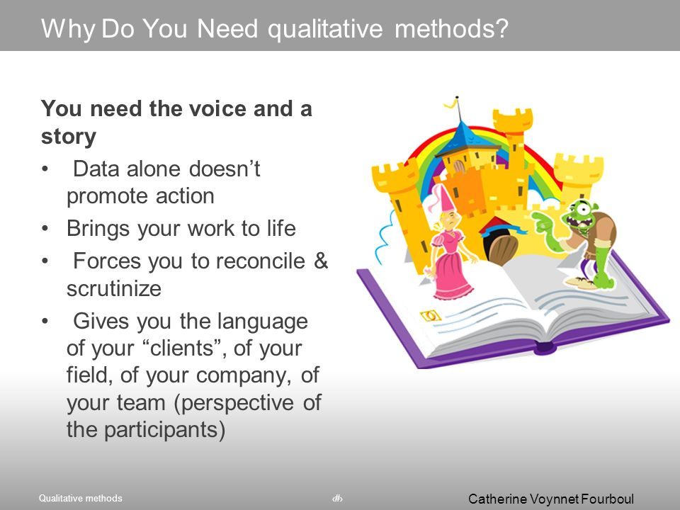 Why Do You Need qualitative methods