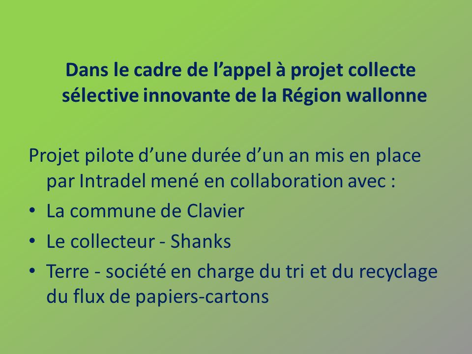Dans le cadre de l'appel à projet collecte sélective innovante de la Région wallonne