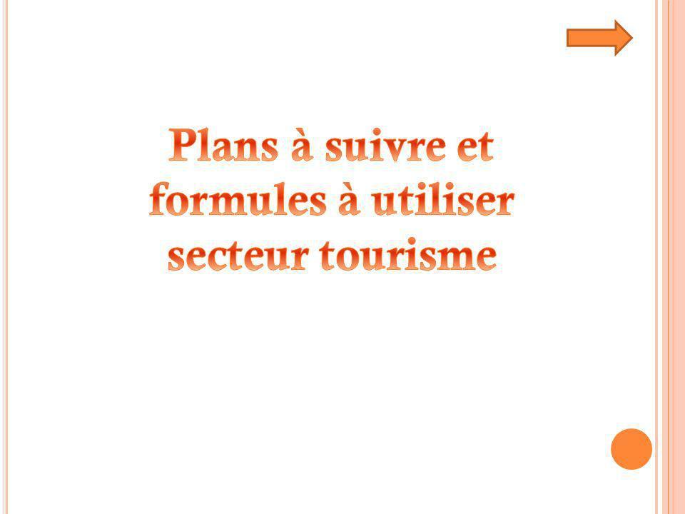 Plans à suivre et formules à utiliser secteur tourisme