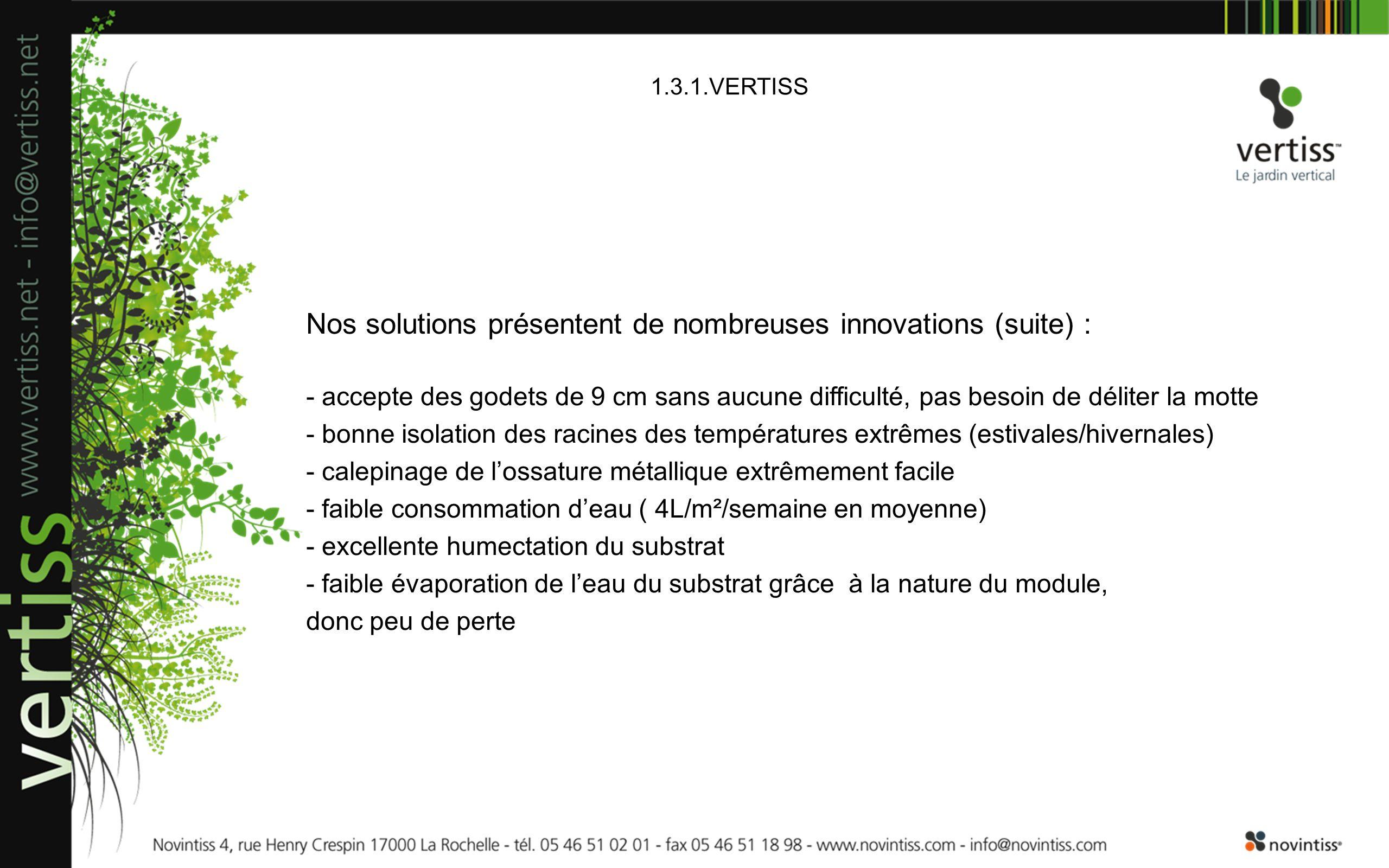 Nos solutions présentent de nombreuses innovations (suite) :