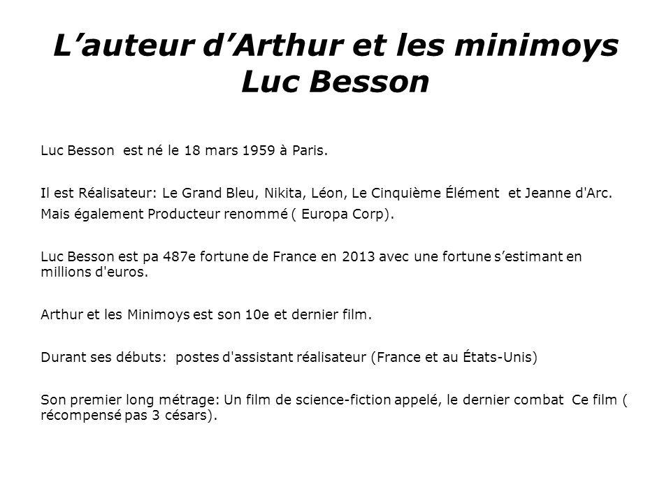 L'auteur d'Arthur et les minimoys Luc Besson