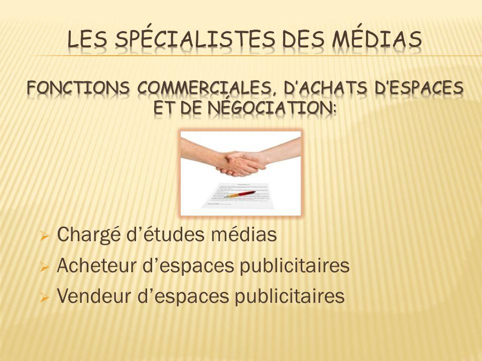 Les spécialistes des médias Fonctions commerciales, d'achats d'espaces et de négociation: