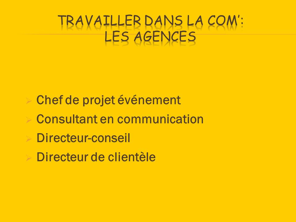 Travailler dans la com': Les agences