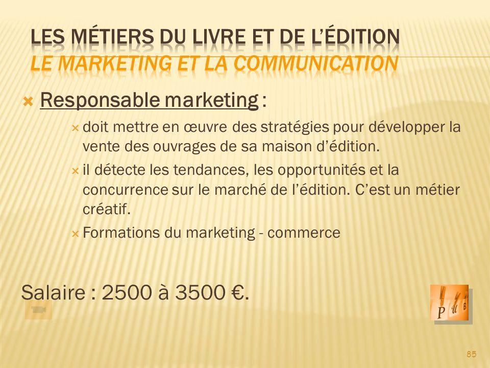Les métiers du livre et de l'édition Le marketing et la communication