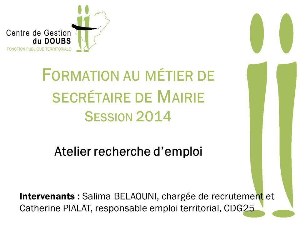 Formation au métier de secrétaire de Mairie Session 2014 Atelier recherche d'emploi