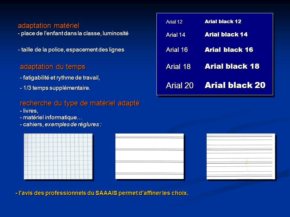 Arial 20 Arial black 20 Arial 18 Arial black 18 adaptation matériel