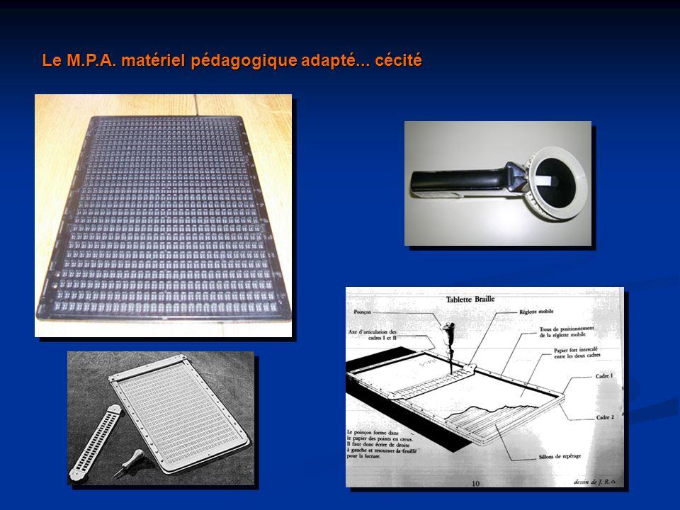 Le M.P.A. matériel pédagogique adapté... cécité