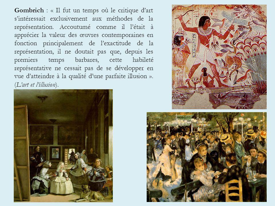 Gombrich : « Il fut un temps où le critique d'art s'intéressait exclusivement aux méthodes de la représentation.