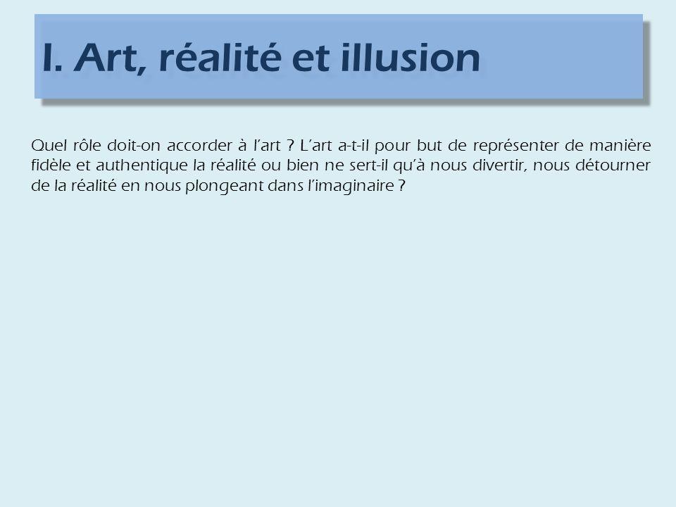 I. Art, réalité et illusion