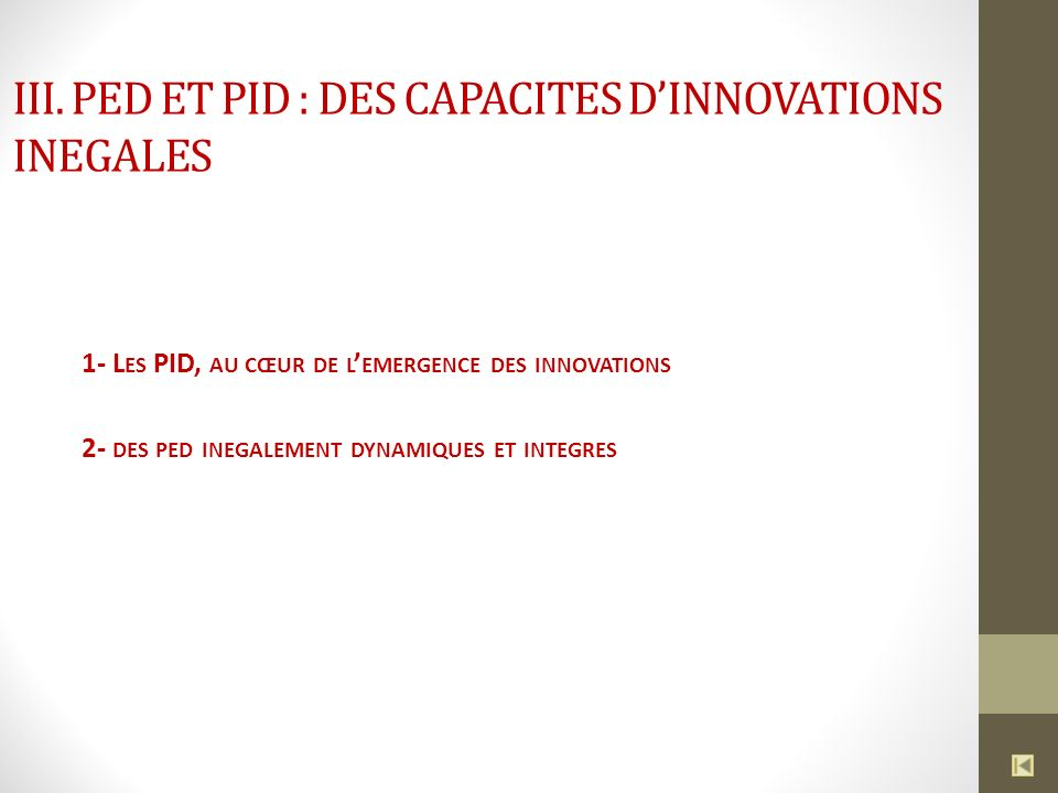 III. PED ET PID : des capacites d'INNOVATIONS inegales