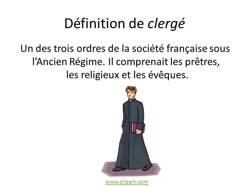 Définition de clergé Un des trois ordres de la société française sous
