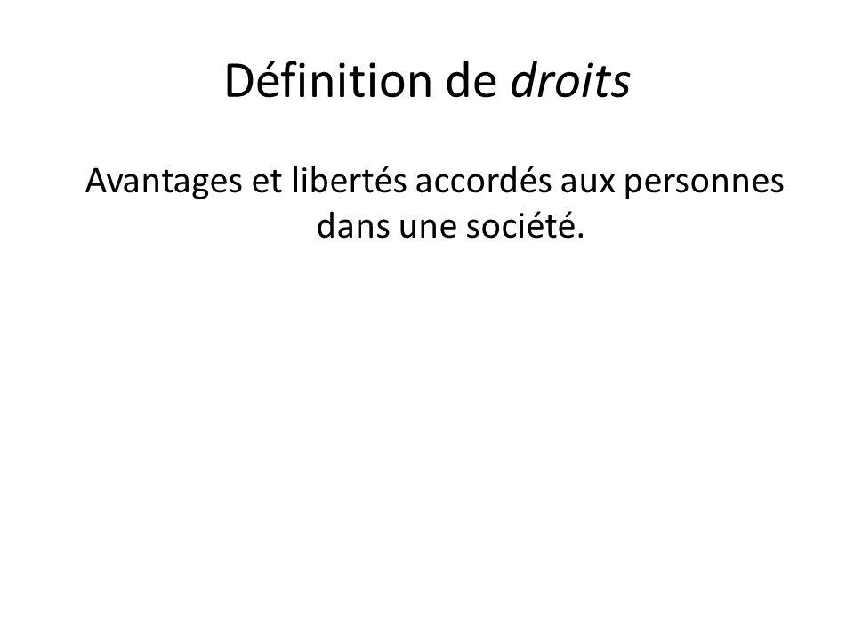 Avantages et libertés accordés aux personnes dans une société.