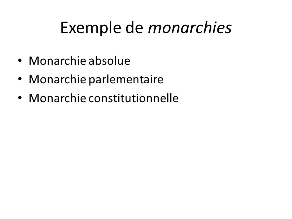 Exemple de monarchies Monarchie absolue Monarchie parlementaire