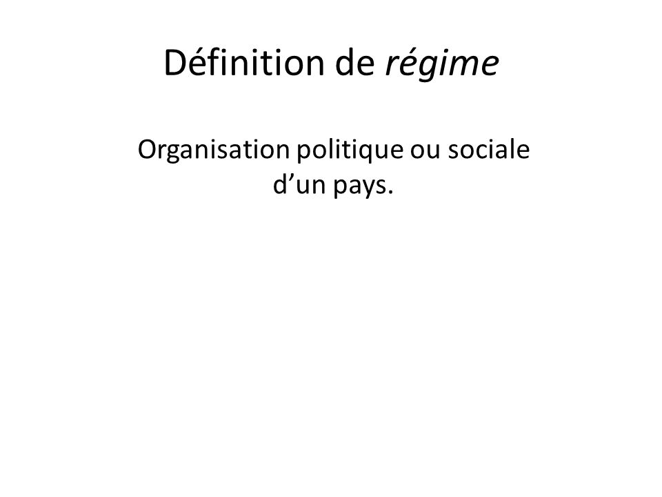 Organisation politique ou sociale d'un pays.
