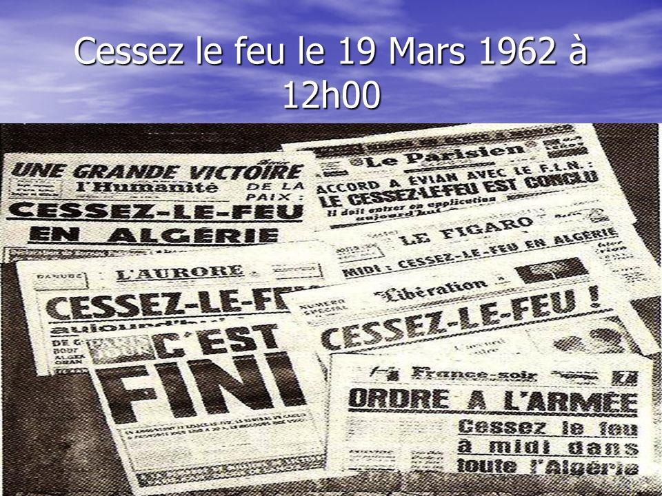 Cessez le feu le 19 Mars 1962 à 12h00