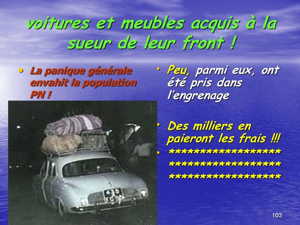 voitures et meubles acquis à la sueur de leur front !
