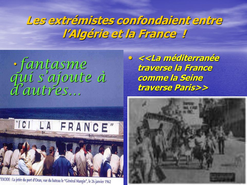 Les extrémistes confondaient entre l'Algérie et la France !