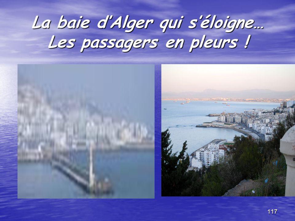 La baie d'Alger qui s'éloigne… Les passagers en pleurs !