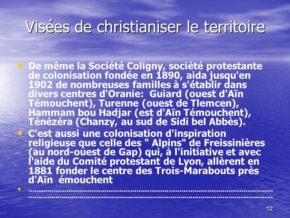 Visées de christianiser le territoire